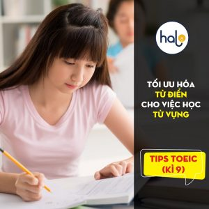 TIPs TOEIC Ki 9 Tối ưu hóa từ điển cho việc học từ vựng