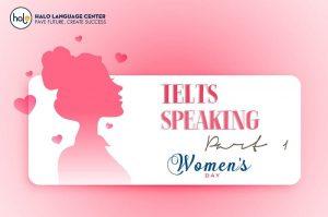 IELTS Speaking - Women Day Part 1