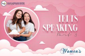 IELTS Speaking - Women Day Part 3