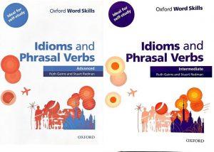Oxford Word Skills Intermediate Idioms And Phrasal Verbs Intemediate And Advanced