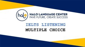 IELTS Listening Multiple Choice