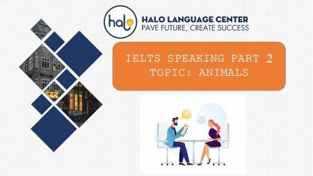 IELTs Speaking Part 2 Topic Animals