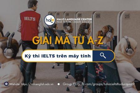 Giải mã từ A - Z kì thi IELTS trên máy tính
