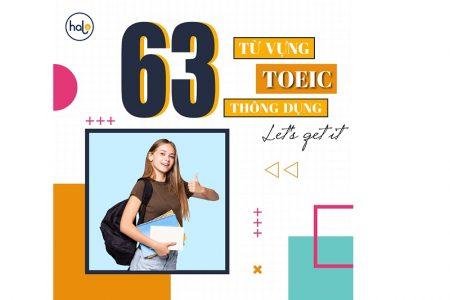 List 63 từ vựng TOEIC thường xuyên xuất hiện trong đề thi TOEIC