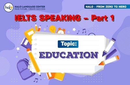 IELTS Speaking Part 1 chủ đề Education