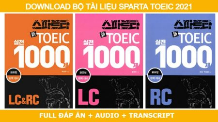 Download Ngay Bộ Tài Liệu Sparta TOEIC (Full đáp án + Audio + Transcript) Mới Nhất