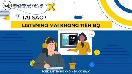 Vì Sao Kỹ Năng Listening Của Bạn Mãi Không Tiến Bộ