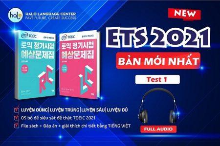 Giải Đề ETS 2021 TEST 1 Song Ngữ Độc Quyền