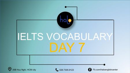 IELTS Vocabulary Day 7 - 60 Ngày Học Từ Vựng IELTS