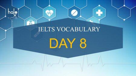 IELTS Vocabulary Day 8 - 60 Ngày Học Từ Vựng IELTS
