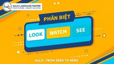 Phân Biệt Look Watch See Trong Tiếng Anh